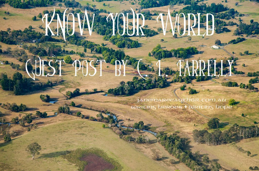 Know Your World – Guest Post by C. L. Farrelly