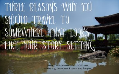 Three Reasons Why You Should Travel to Somewhere that Looks Like Your Story Setting