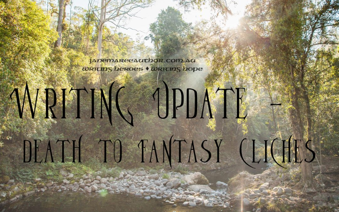 Writing Update – Death to Fantasy Cliches