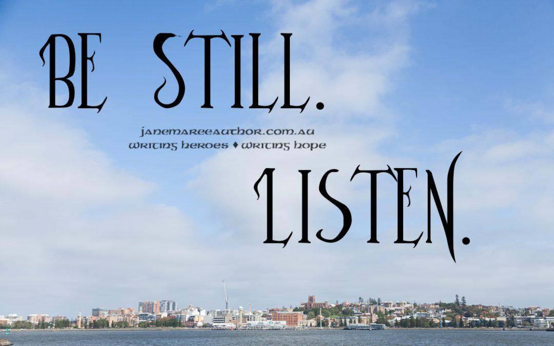 Be Still and Listen