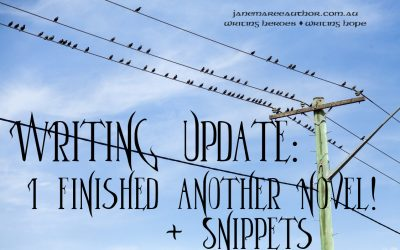 Writing Update – Another Novel Finished! (+ SNIPPETS)