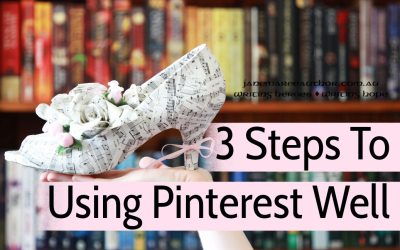 Three Steps to Using Pinterest Well