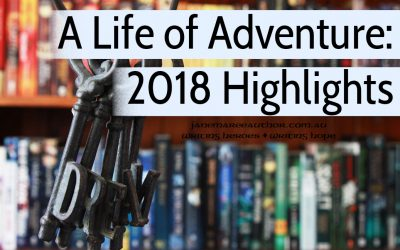 A Life of Adventure: 2018