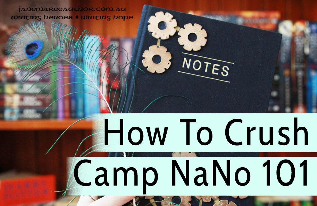 How To Crush Camp NaNo 101