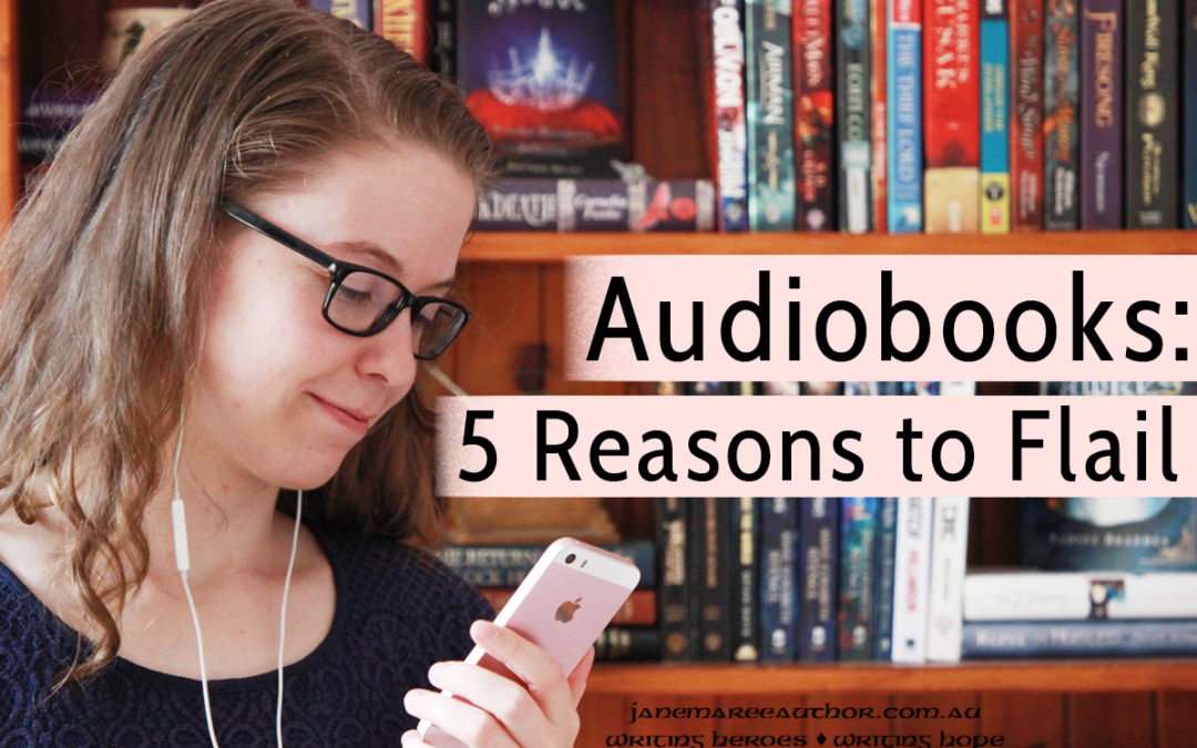 Audiobooks: Five Reasons to Flail About Them