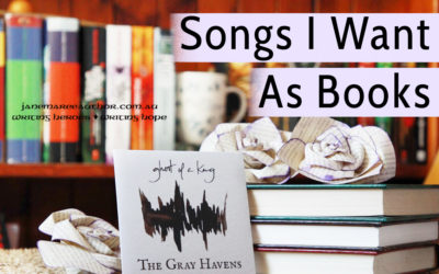 Songs I Wish Were Books