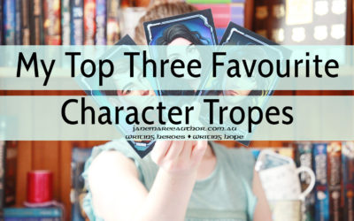 My Top Three Favourite Character Tropes